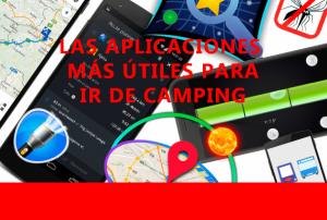Las aplicaciones más útiles para ir de camping